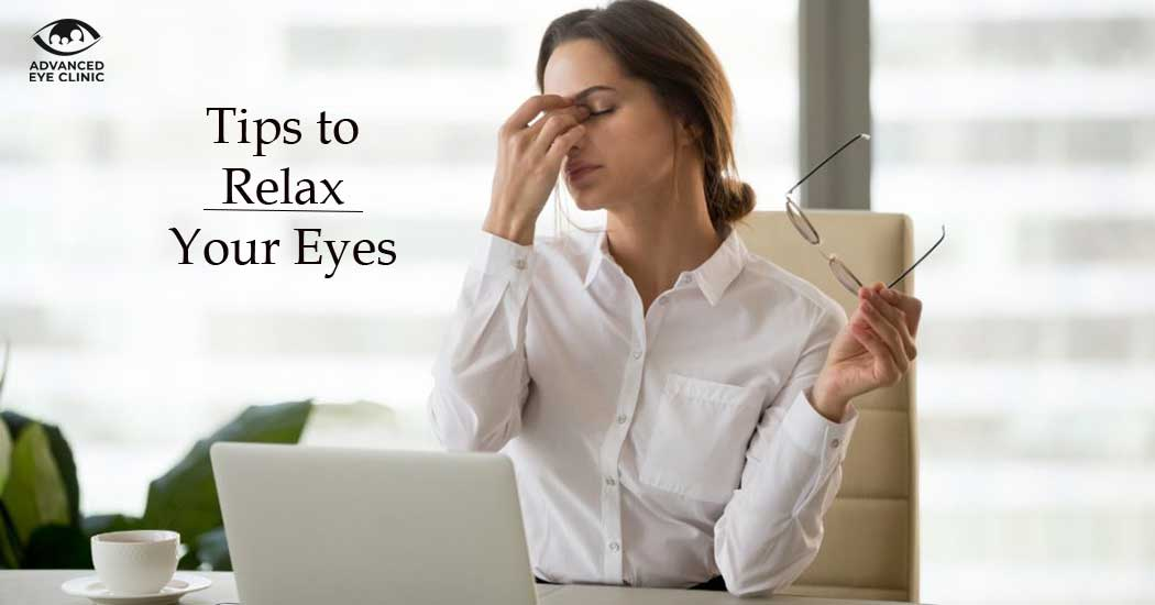 Tips to Relax Your Eyes
