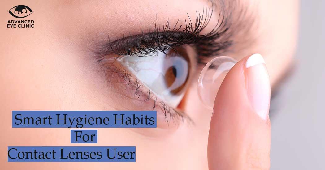 Smart Hygiene Habits For Contact Lenses User